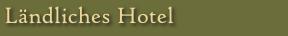 Ländliches Hotel
