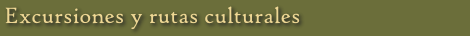 Excursiones y rutas culturales