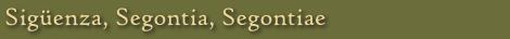 Sigüenza, Segontia, Segontiae